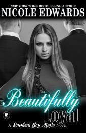 Beautifully Loyal: A Southern Boy Mafia Novel