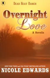 Overnight Love: A Dead Heat Ranch Novella