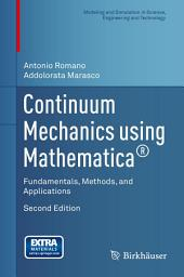 Continuum Mechanics using Mathematica®: Fundamentals, Methods, and Applications, Edition 2