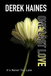 One Last Love: It's never too late…