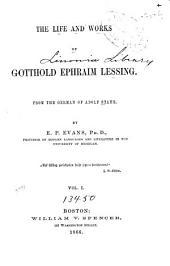 The Life and Works of Gotthold Ephraim Lessing: Volume 1