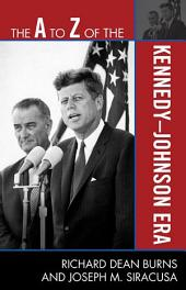 The A to Z of the Kennedy-Johnson Era: Edition 92