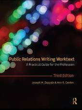 Public Relations Writing Worktext: A Practical Guide for the Profession, Edition 3
