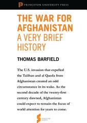 "The War for Afghanistan: A Very Brief History: From ""Afghanistan: A Cultural and Political History"": From ""Afghanistan: A Cultural and Political History"""