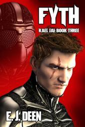 Fyth (Kael Jai: Book Three)