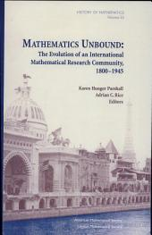 Mathematics Unbound: The Evolution of an International Mathematical Research Community, 1800-1945