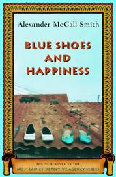 Blue Shoes and Happiness: A No. 1 Ladies' Detective Agency Novel (7)