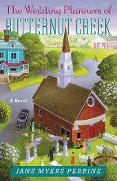 The Wedding Planners of Butternut Creek: A Novel