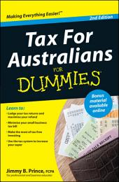 Tax For Australians For Dummies: Edition 2
