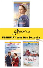 Love Inspired February 2016 - Box Set 2 of 2: A Husband for Mari\A Soldier's Valentine\His Secret Child