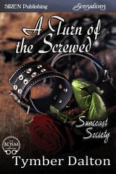 A Turn of the Screwed [Suncoast Society]