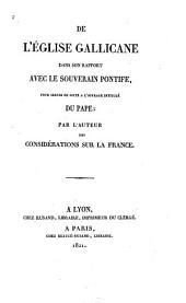 De l'église gallicane dans son rapport avec le souverain pontife pour servir de suite à l'ouvrage intitulé Du Pape