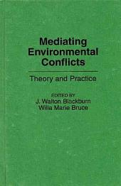 Mediating Environmental Conflicts: Theory and Practice