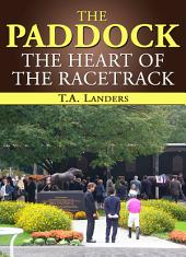 The Paddock: The Heart of the Racetrack