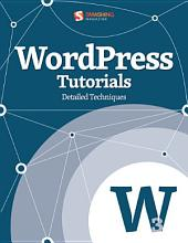 WordPress Tutorials: Detailed Techniques