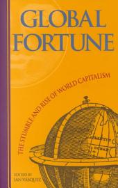Global Fortune: The Stumble and Rise of World Capitalism