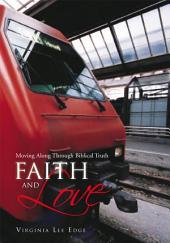 Faith and Love: Moving Along Through Biblical Truth