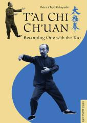T'ai Chi Ch'uan: Becoming One with the Tao