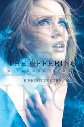 The Offering: A Pledge Novel