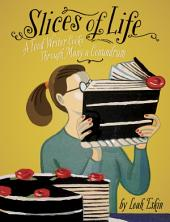 Slices of Life: A Food Writer Cooks through Many a Conundrum