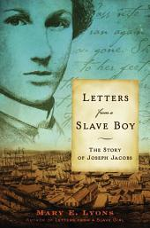 Letters from a Slave Boy: The Story of Joseph Jacobs