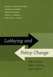 Lobbying and Policy Change: Who Wins, Who Loses, and Why