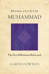 Before and After Muhammad: The First Millennium Refocused