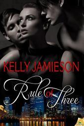 Rule of Three: Volume 1