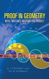 """Proof in Geometry: With """"Mistakes in Geometric Proofs"""""""