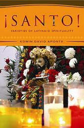 ÁSanto!: Varieties of Latino/a Spirituality