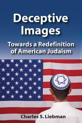 Deceptive Images: Toward a Redefinition of American Jewdaism