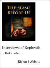 Interviews of Kephrath - Hekanefer