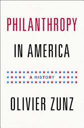 Philanthropy in America: A History