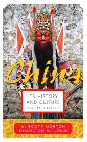 China: Its History and Culture: Edition 4