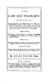 A new Law-Dictionary: containing the interpretation and definition of words and terms used in the law, etc