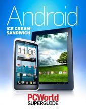 Android Ice Cream Sandwich Superguide (PCWorld Superguides)
