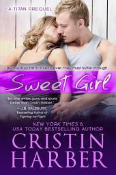 Sweet Girl: A Titan Prequel