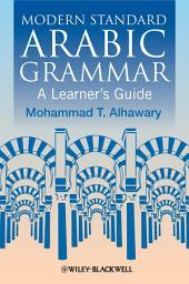 Modern Standard Arabic Grammar: A Learner's Guide