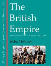 The British Empire: Pomp, Power and Postcolonialism