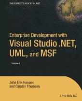 Enterprise Development with Visual Studio .NET, UML, and MSF