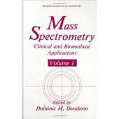 Mass Spectrometry: Clinical and Biomedical Applications: Volume 1