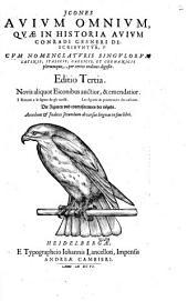 Icones avium omnium, quæ in Historia Avium Conradi Gesneri describuntur ... Editio tertia ... auctior, etc