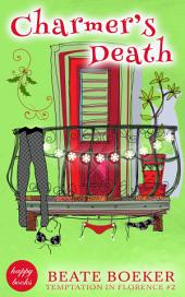 Charmer's Death - Temptation in Florence #2: a cozy mystery