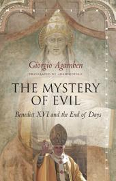 The Mystery of Evil: Benedict XVI and the End of Days