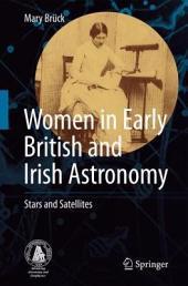 Women in Early British and Irish Astronomy: Stars and Satellites