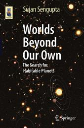 Worlds Beyond Our Own: The Search for Habitable Planets