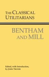 The Classical Utilitarians: Bentham and Mill