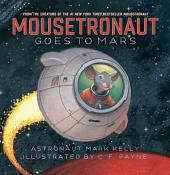 Mousetronaut Goes to Mars: with audio recording