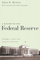 A History of the Federal Reserve, Volume 1: 1913-1951, Volume 1