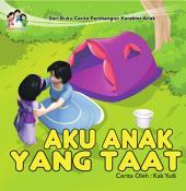 Aku Anak Yang Taat: Serial Buku Cerita Pembangun Karakter Anak